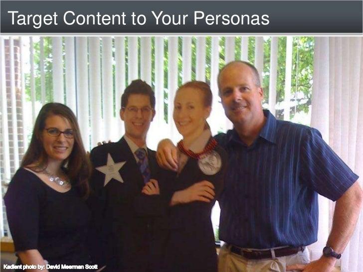 Target Content to Your Personas<br />Kadient photo by: David Meerman Scott<br />