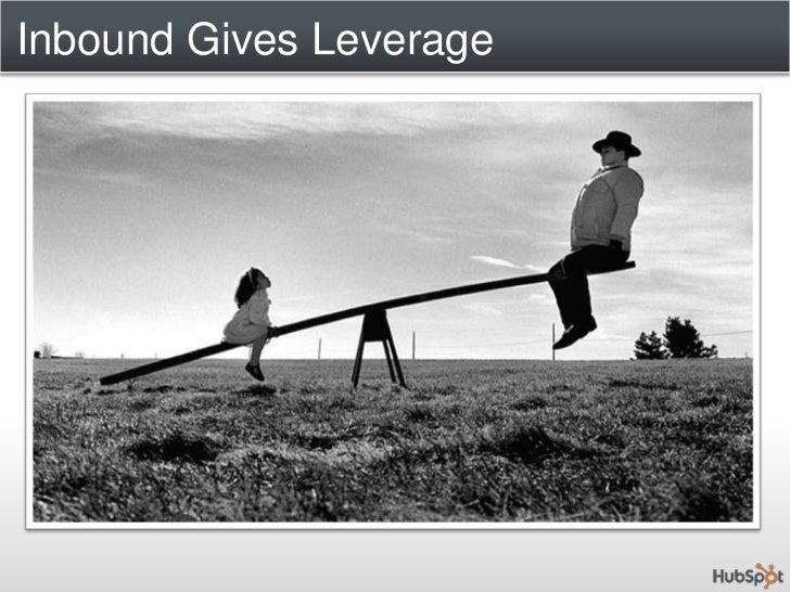 Inbound Gives Leverage<br />