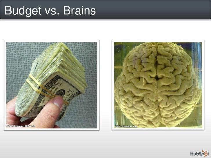 Budget vs. Brains<br />Flickr: Refracted Moments<br />Flickr: Gaetoan Lee<br />