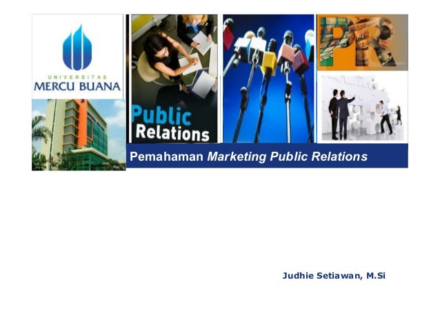 L o g o Pemahaman Marketing Public Relations Judhie Setiawan, M.Si