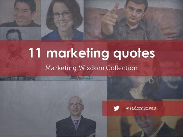 11 marketing quotes Marketing Wisdom Collection  @radonjicivan