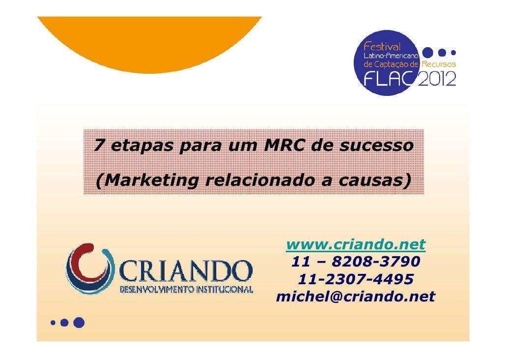 7 etapas para um MRC de sucesso(Marketing relacionado a causas)                   www.criando.net                   11 – 8...