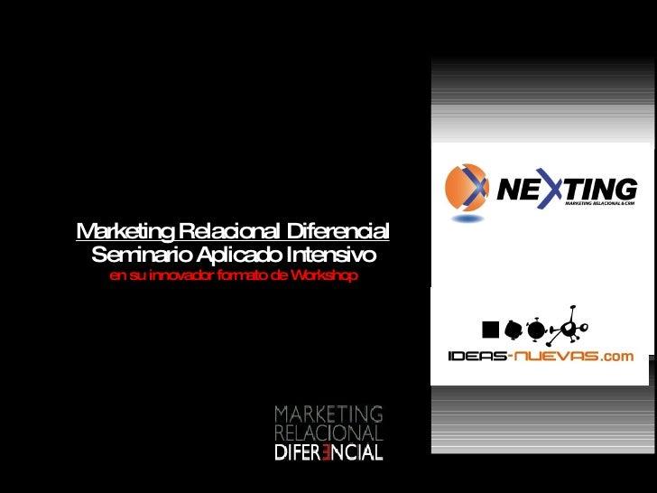 Marketing Relacional Diferencial Seminario Aplicado Intensivo en su innovador formato de Workshop