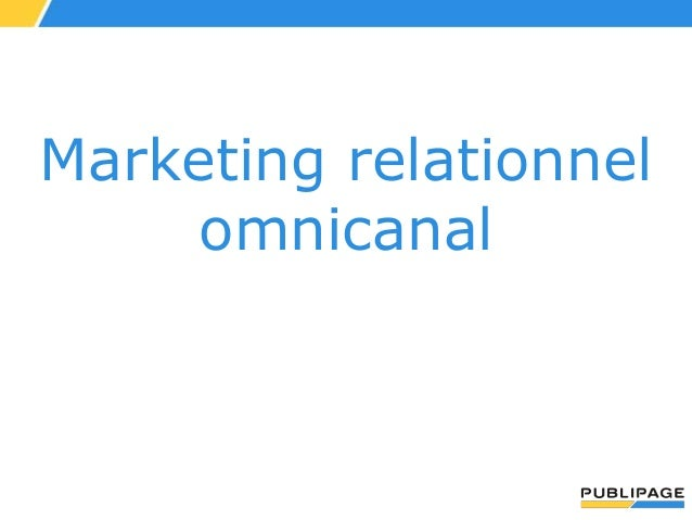 Marketing relationnel  omnicanal
