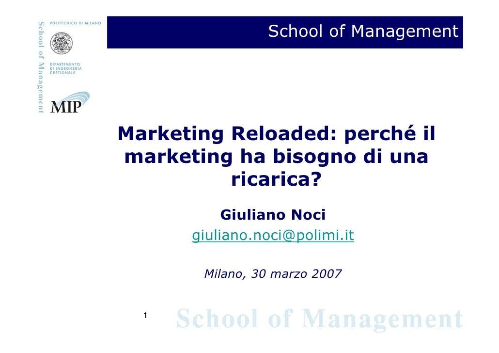 School of Management     Marketing Reloaded: perché il marketing ha bisogno di una           ricarica?            Giuliano...