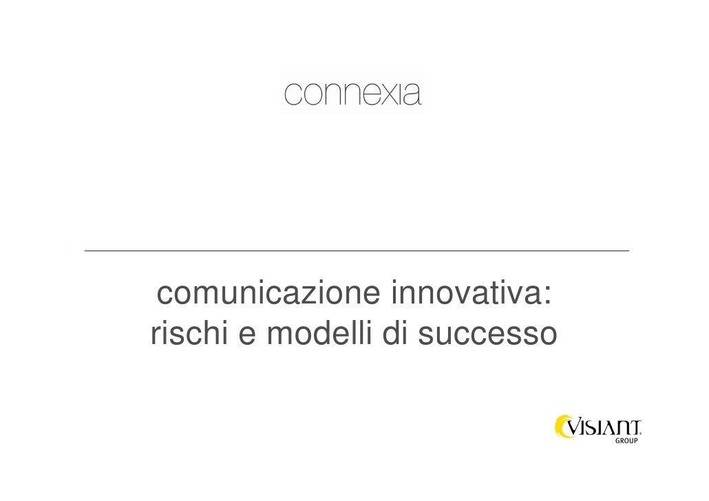 comunicazione innovativa: rischi e modelli di successo