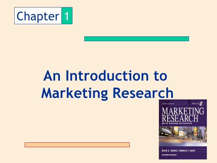 Chapter 1    An Introduction to    Marketing Research