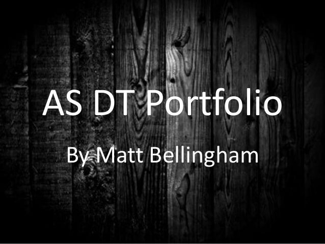 AS DT Portfolio By Matt Bellingham