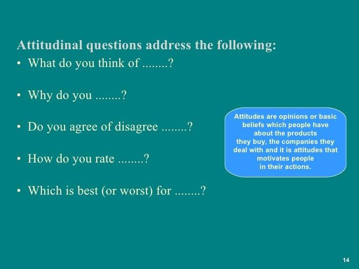 <ul><li>What do you think of ........? </li></ul><ul><li>Why do you ........? </li></ul><ul><li>Do you agree of disagree ....