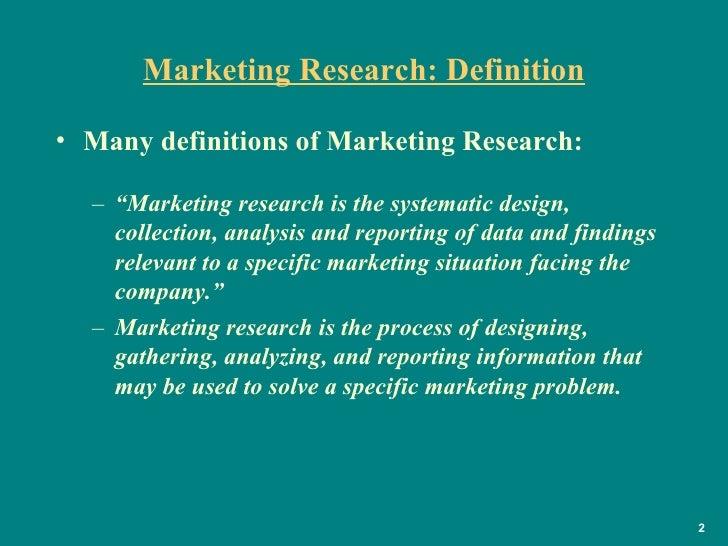 "Marketing Research: Definition <ul><li>Many definitions of Marketing Research:   </li></ul><ul><ul><li>"" Marketing researc..."