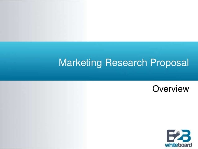 Marketing Research Proposal  Overview