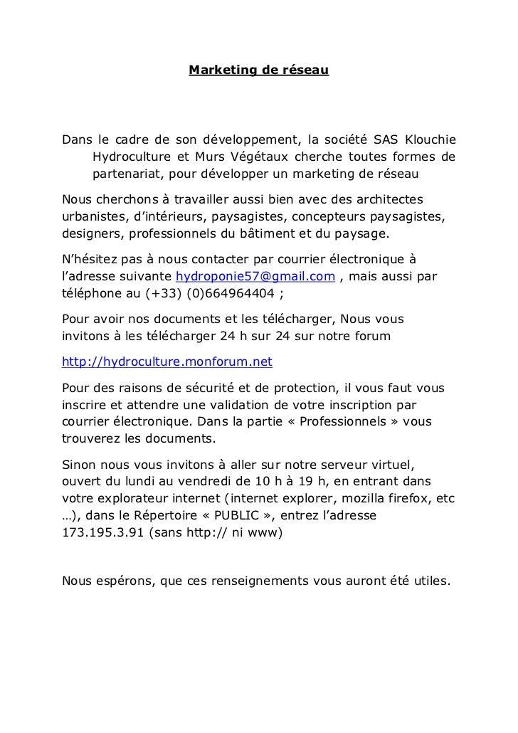 Marketing de réseauDans le cadre de son développement, la société SAS Klouchie    Hydroculture et Murs Végétaux cherche to...
