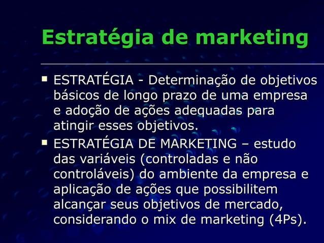 Estratégia de marketingEstratégia de marketing  ESTRATÉGIA - Determinação de objetivosESTRATÉGIA - Determinação de objeti...