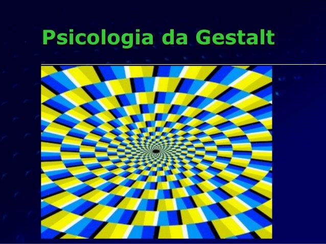 Psicologia da GestaltPsicologia da Gestalt