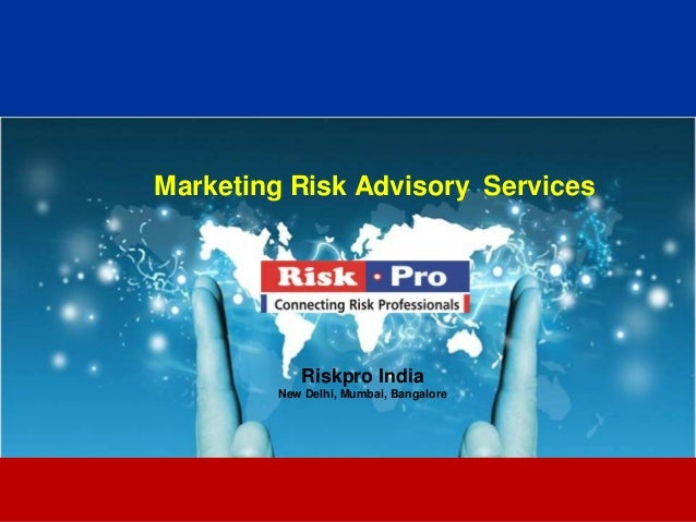 1 Marketing Risk Advisory Services Riskpro India New Delhi, Mumbai, Bangalore