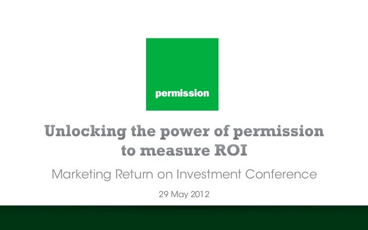 Marketing Return on Investment Conference                29 May 2012
