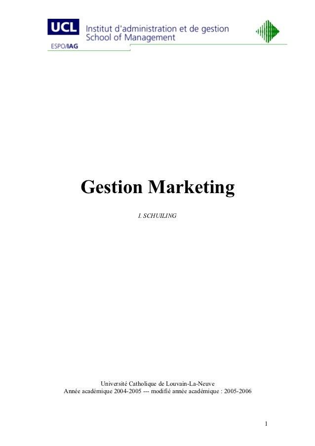 Gestion Marketing                          I. SCHUILING            Université Catholique de Louvain-La-NeuveAnnée académiq...