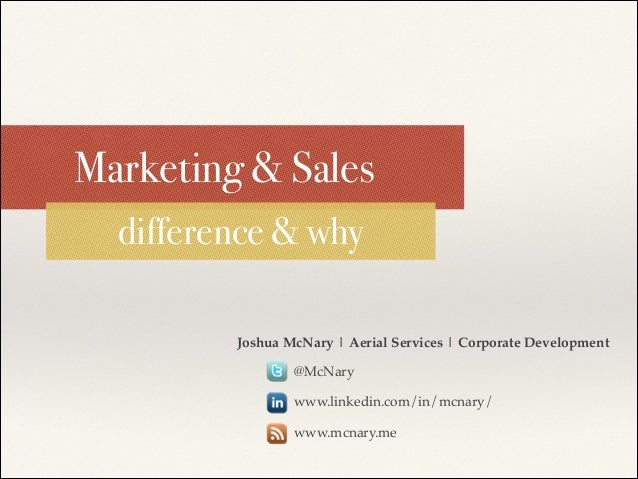 Marketing & Sales difference & why Joshua McNary | Aerial Services | Corporate Development! !  !  @McNary !  !  !  www.lin...