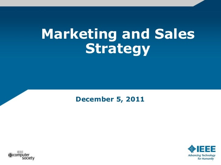 Marketing and Sales     Strategy    December 5, 2011