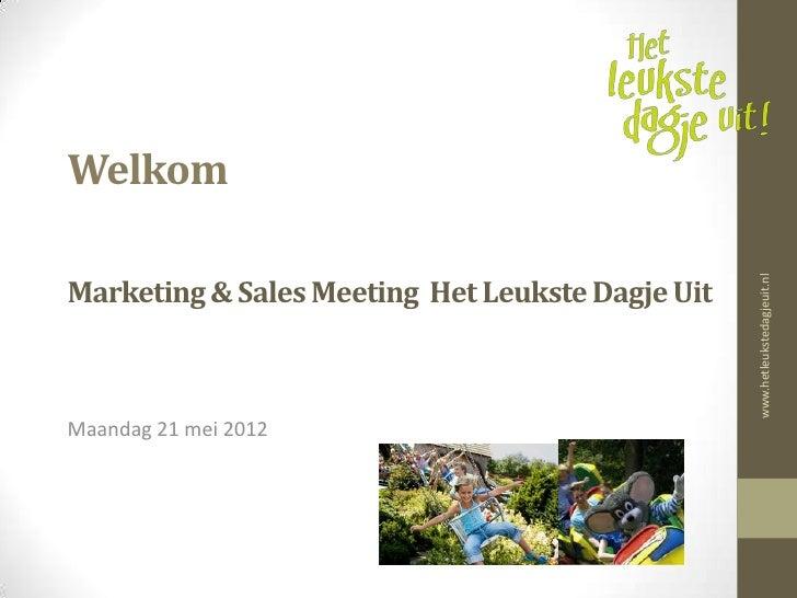 WelkomMarketing & Sales Meeting Het Leukste Dagje Uit                                                  www.hetleukstedagje...