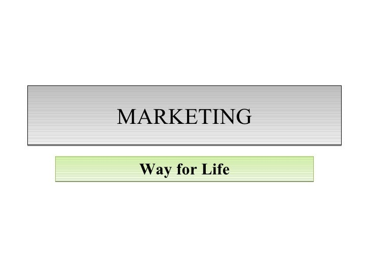 MARKETING Way for Life