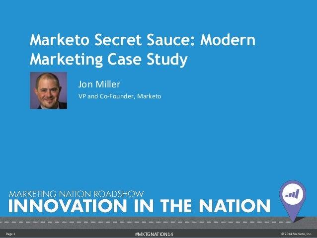 Marketo Secret Sauce: Modern Marketing Case Study - Jon Miller