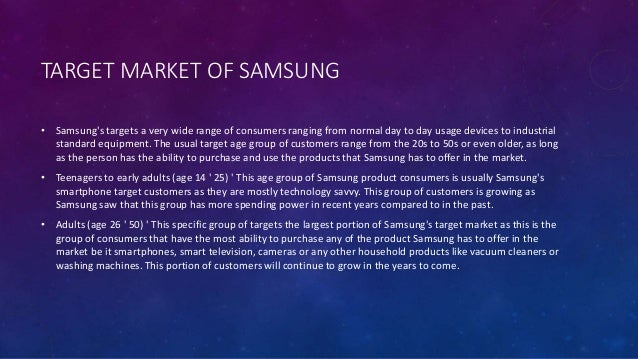 samsung company segmentation Pepsico market segmentation  in year 1965, pepsi-cola merged with frito-lay in a new company named pepsico  segmentation is usually done by demography,.