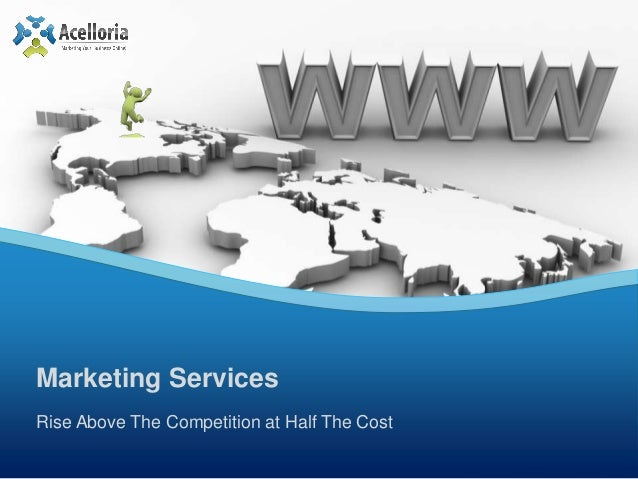 Rise Above The Competition at Half The CostMarketing Services