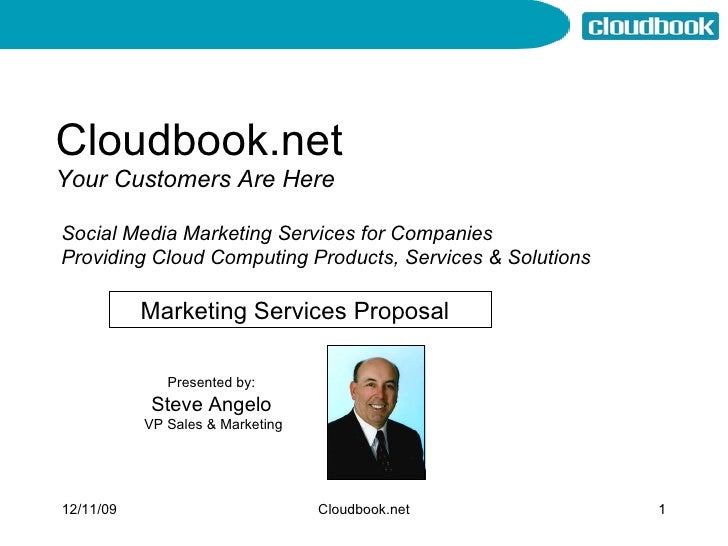 Cloudbook.net Your Customers Are Here Presented by: Steve Angelo VP Sales & Marketing Social Media Marketing Services for ...