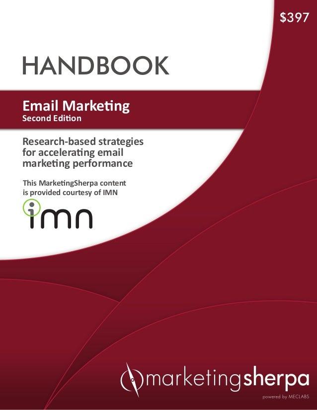 $397HANDBOOKEmail MarketingSecond EditionResearch-based strategiesfor accelerating emailmarketing performanceThis Marketin...