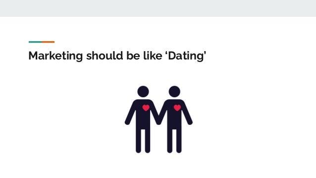 Marketing should be like dating Slide 2