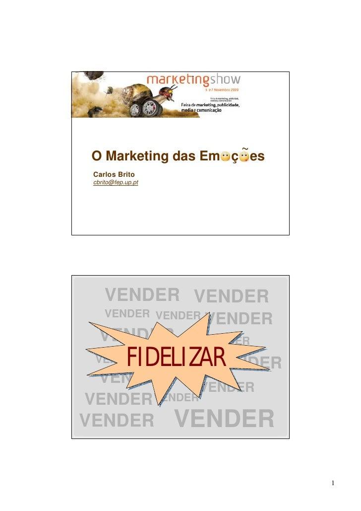 ~ O Marketing das Em ç es  Carlos Brito  cbrito@fep.up.pt          VENDER VENDER      VENDER VENDER                      V...