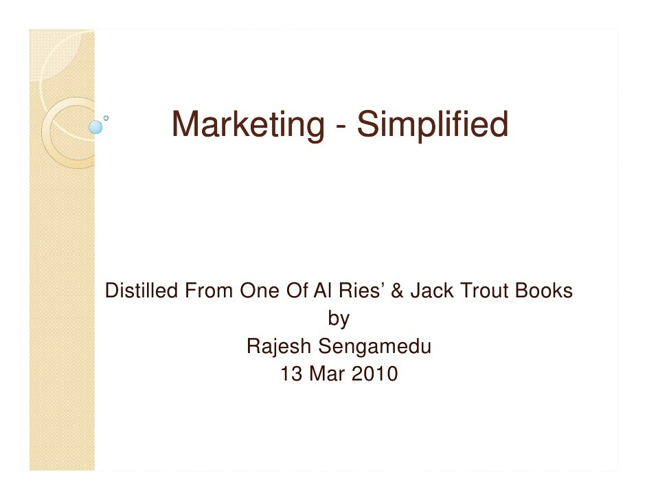 Marketing - Simplified    Distilled From One Of Al Ries' & Jack Trout Books                        by                Rajes...