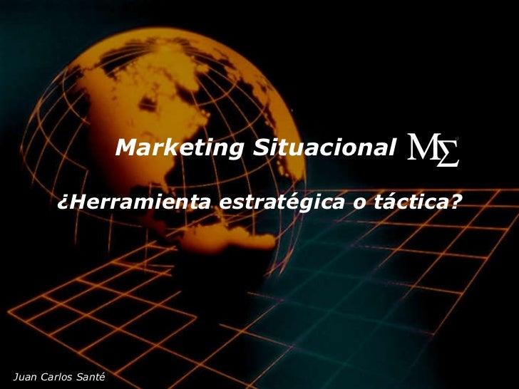 Marketing Situacional  ¿Herramienta estratégica o táctica?   ®