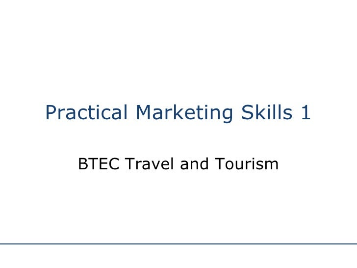 Practical Marketing Skills 1 BTEC Travel and Tourism