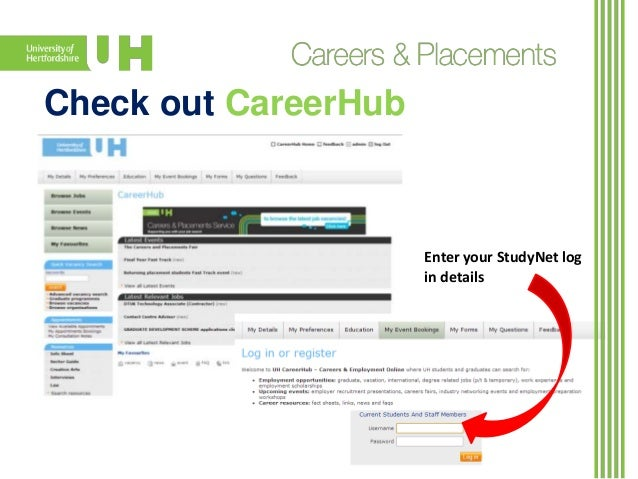 Check out CareerHub  Enter your StudyNet log in details