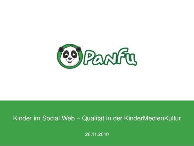 Kinder im Social Web – Qualität in der KinderMedienKultur 26.11.2010