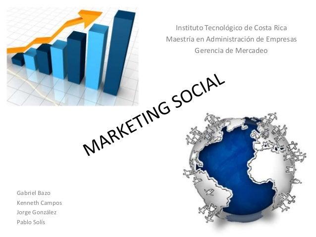 Instituto Tecnológico de Costa Rica                 Maestría en Administración de Empresas                          Gerenc...