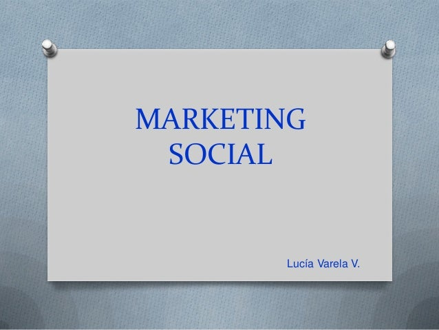 MARKETING SOCIAL Lucía Varela V.