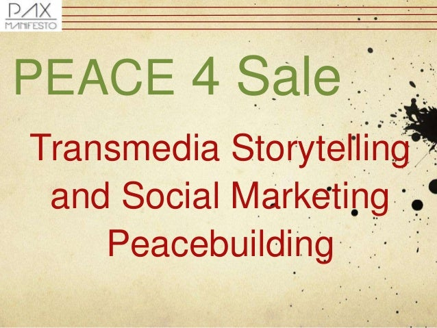 Transmedia Storytelling and Social Marketing Peacebuilding PEACE 4 Sale