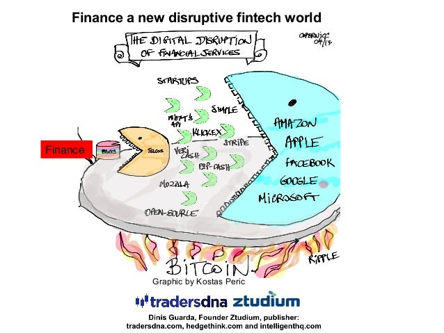 Finance a new disruptive fintech world Graphic by Kostas Peric Finance