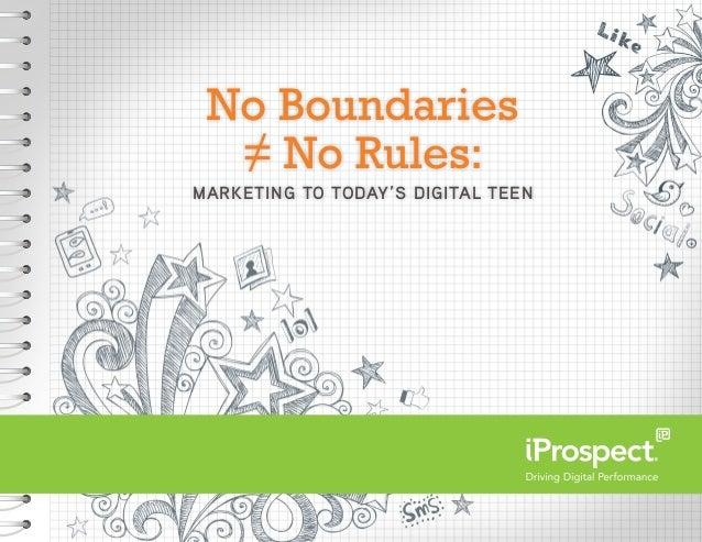 No Boundaries ≠ No Rules: MARKETING TO TODAY'S DIGITAL TEEN