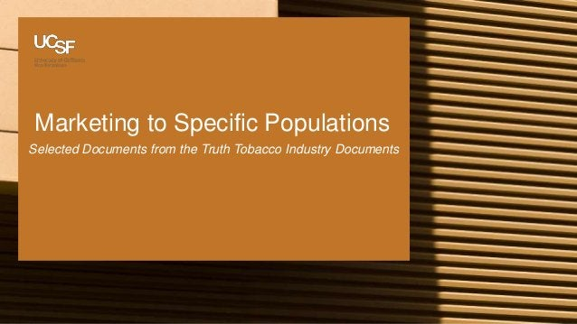 Marketing to Specific Populations Selected Documents from the Truth Tobacco Industry Documents