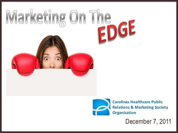 Carolinas Healthcare PublicRelations & Marketing SocietyOrganization      December 7, 2011