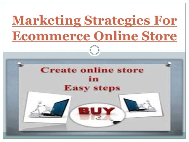 Marketing Strategies For Ecommerce Online Store