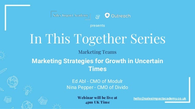 & In This Together Series Marketing Strategies for Growth in Uncertain Times Ed Abl - CMO of Modulr Nina Pepper - CMO of D...