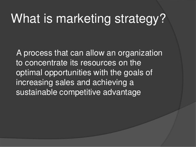 MARKETING STRATEGIES  Designed after taking into account the strengths and weaknesses of the organization.  Market penet...