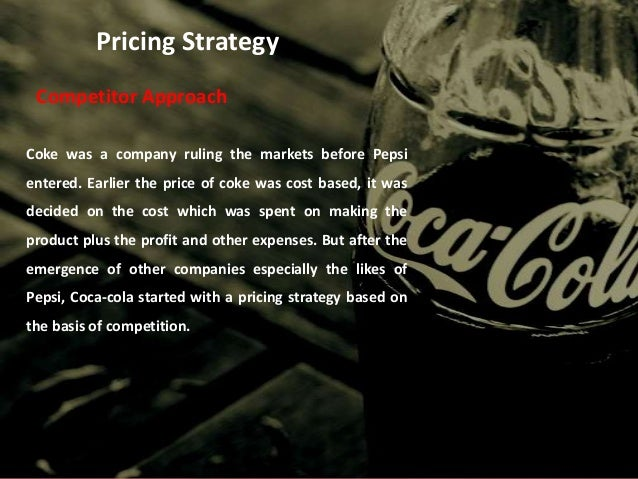 strategy pricing of coca cola Our obppc (occasion, brand, package, price and channel) strategy offers  people the right product, in the right pack, at the right price to suit the occasion.