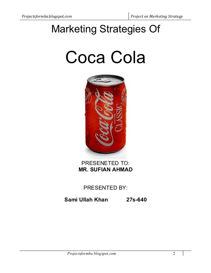 coca cola marketing strategies The coca-cola company business overview through its brand power and massive marketing campaigns more easily drink is coca-cola coca-cola.