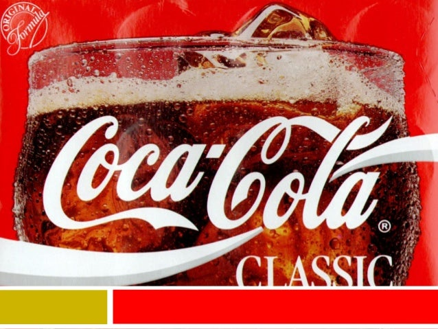 COCA -COLA Coca-Cola Company is the world's largest nonalcoholic beverage company. W ithin our more than 400 brands are n...
